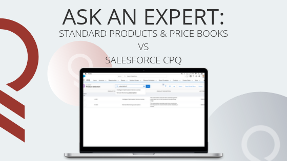 Ask an Expert: When is Salesforce CPQ necessary?