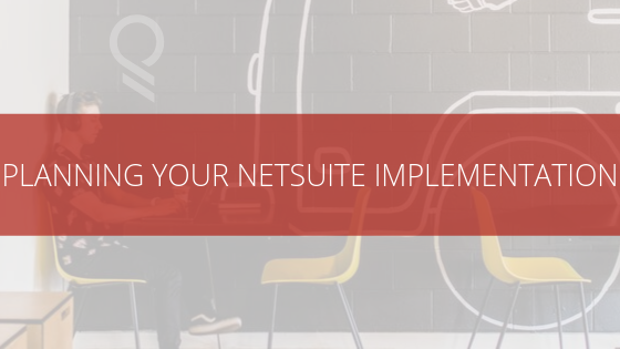 Planning Your NetSuite Implementation Team