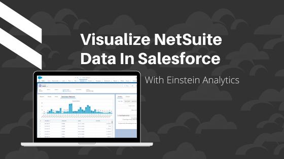 Combine NetSuite and Salesforce Data In Einstein Analytics