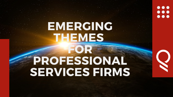 Emerging Themes for The New State of Professional Services