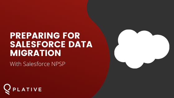 Preparing for Salesforce Data Migration with Nonprofit Success Pack