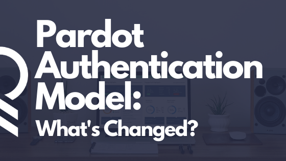Pardot Authentication Model: What's Changing in February 2021