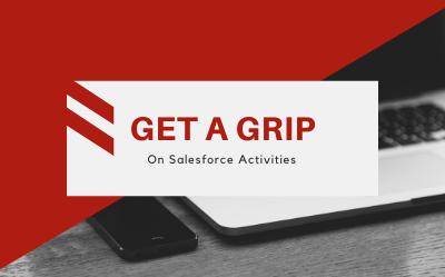Get a Grip on Salesforce Activities