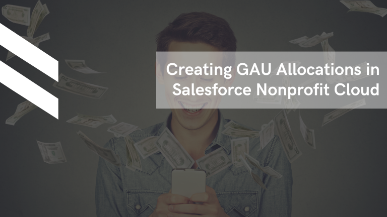 Creating GAU Allocations in Salesforce Nonprofit Cloud