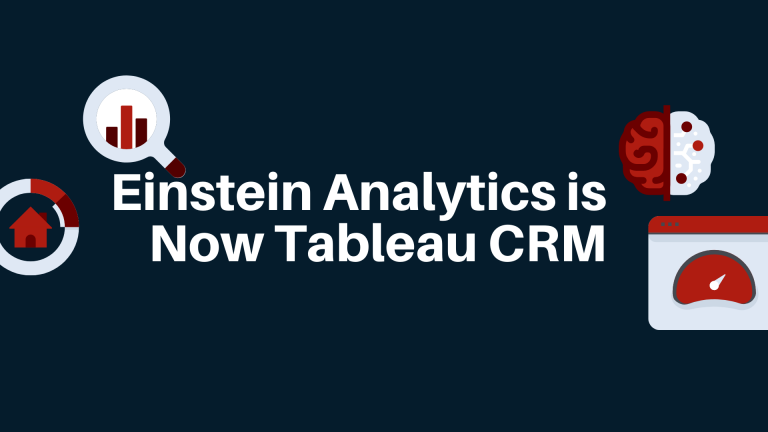 Einstein Analytics is Now Tableau CRM