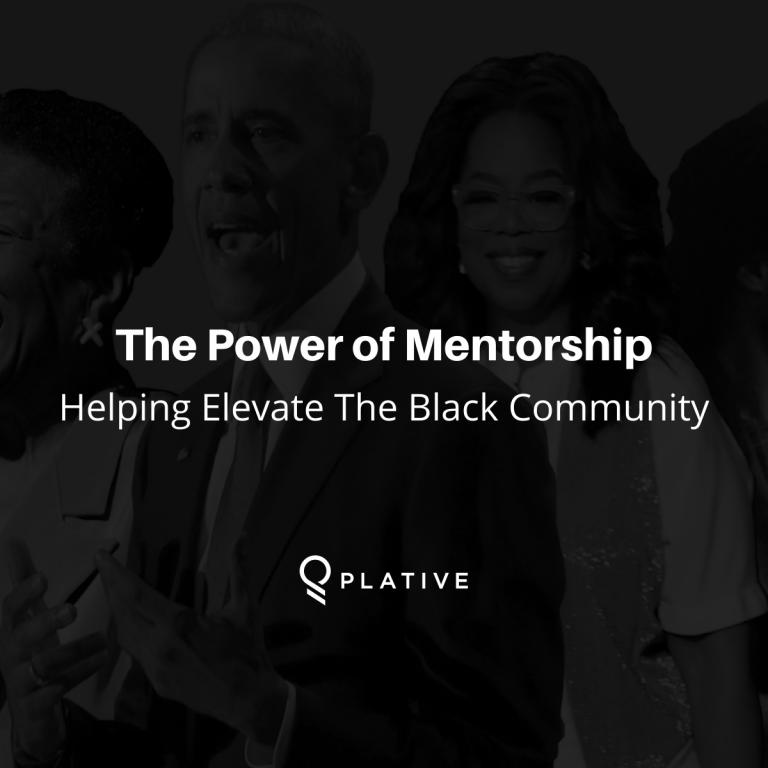 Plative Presents: The Power of Mentorship