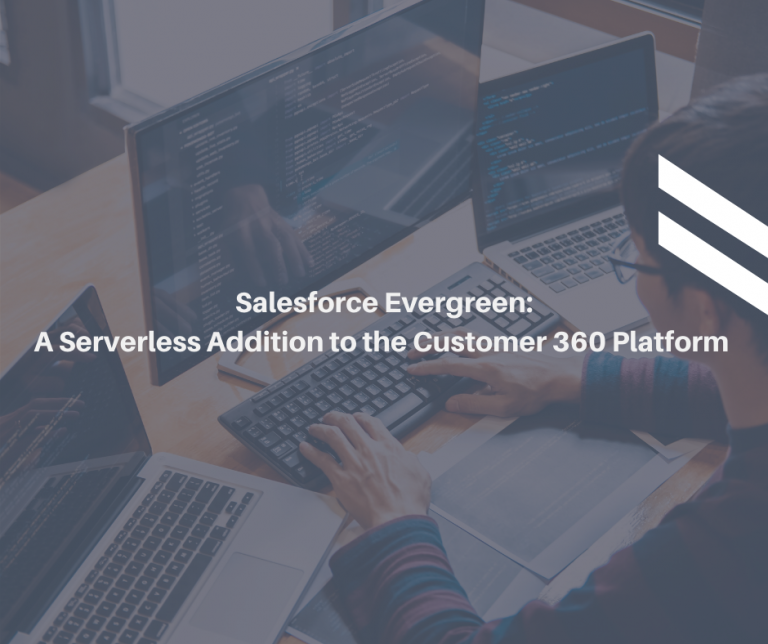 Salesforce Evergreen: A Serverless Addition to the Customer 360 Platform