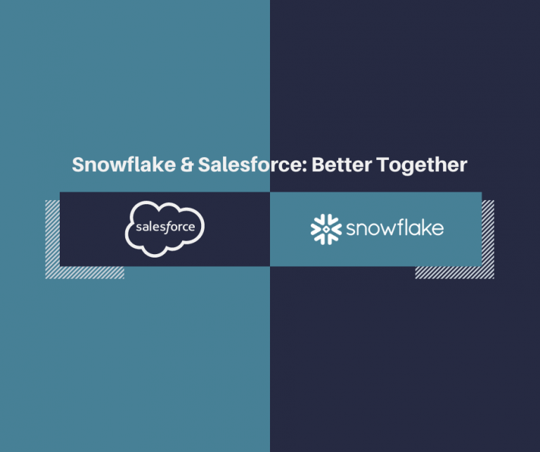 Snowflake and Salesforce: Better Together