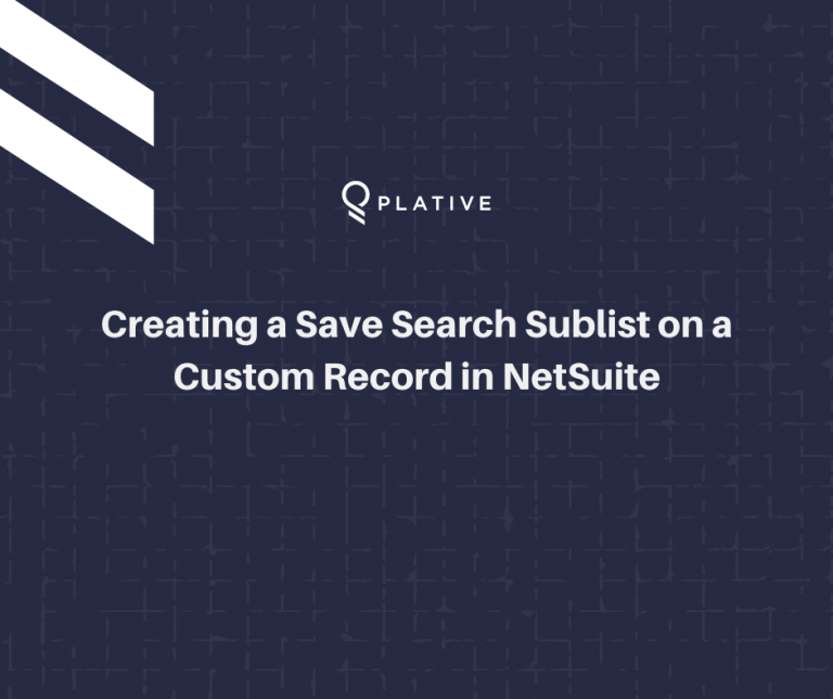Creating a Save Search Sublist on a Custom Record in NetSuite