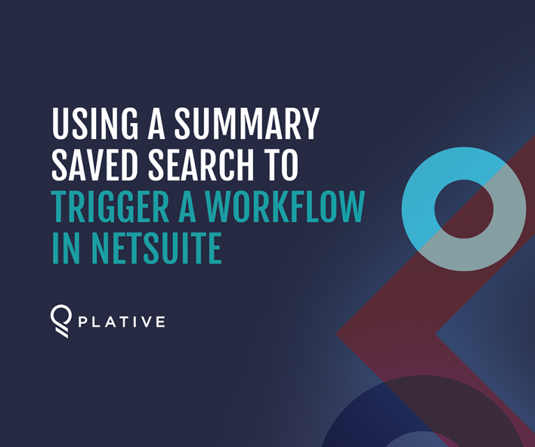 Using a Summary Saved Search to Trigger a Workflow in NetSuite