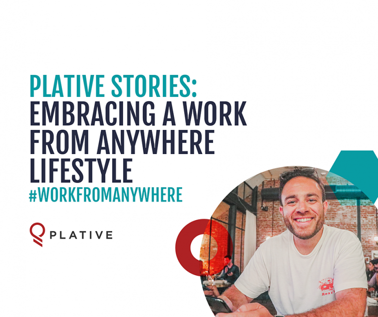 Plative Stories: Embracing a #WorkFromAnywhere Lifestyle