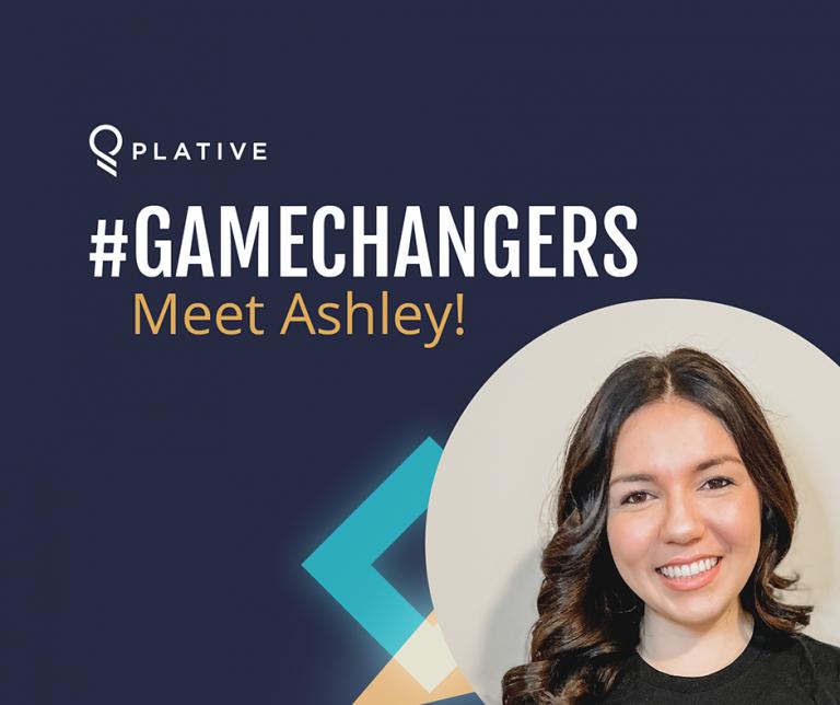 #PlativeGameChangers   Meet Ashley Ortiz!